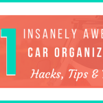 51 Amazing Car Organization Hacks, Tips & Tricks to Use Today (2018 Update)